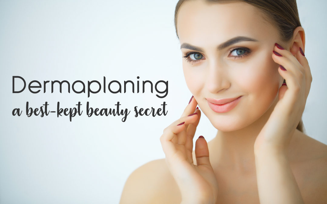 Dermaplaning: A Best-Kept Beauty Secret